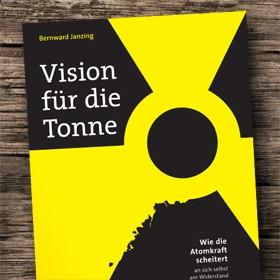 Atomkraft: Vision für die Tonne